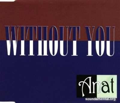 Anat - Without you / Copyright Anat