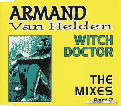 Armand Van Helden - Witch doktor (The mixes Part 2) / Copyright Armand Van Helden