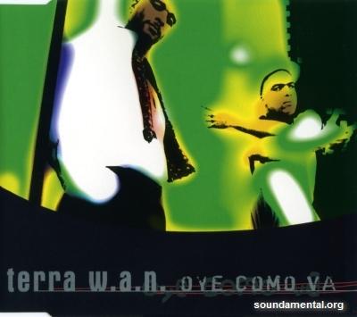 Terra W.A.N. - Oye como va / Copyright Terra W.A.N.