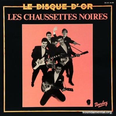Les Chaussettes Noires - Le disque d'or / Copyright Les Chaussettes Noires