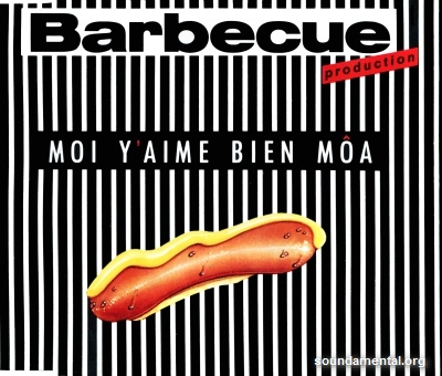 Barbecue Production - Moi y'aime bien môa / Copyright Barbecue Production
