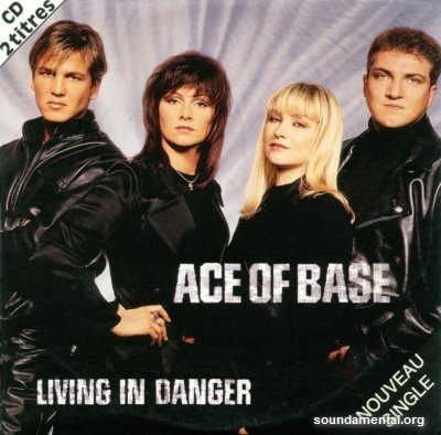 Ace Of Base - Living in danger / Copyright Ace Of Base