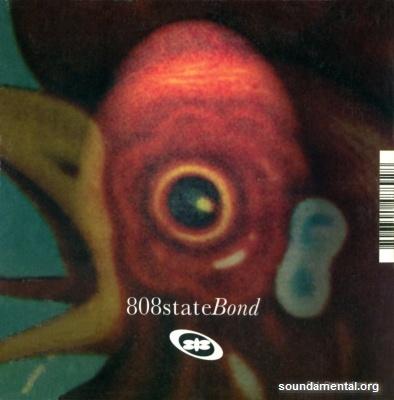 808 State - Bond / Copyright 808 State
