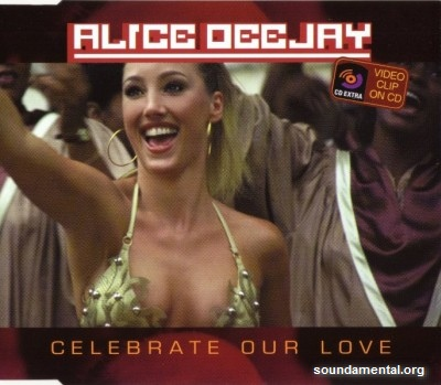 Alice Deejay - Celebrate our love / Copyright Alice Deejay