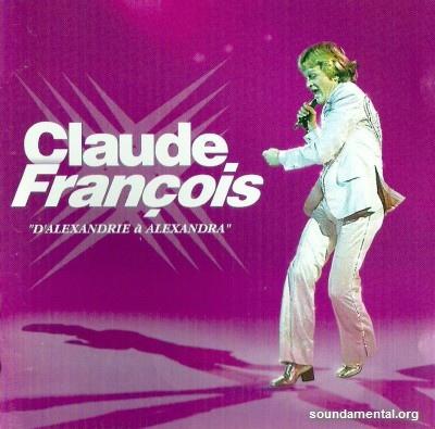 Claude François - D'Alexandrie à Alexandra / Copyright Claude François