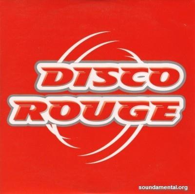 Disco Rouge - Disco rouge / Copyright Disco Blu