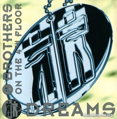 2 Brothers On The 4th Floor - Dreams / Copyright 2 Brothers On The 4th Floor