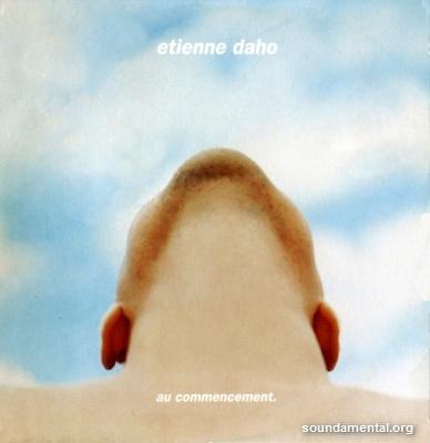Etienne Daho - Au commencement / Copyright Etienne Daho