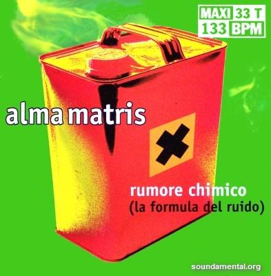 Alma Matris - Rumore chimico (La formula del ruido) / Copyright Alma Matris