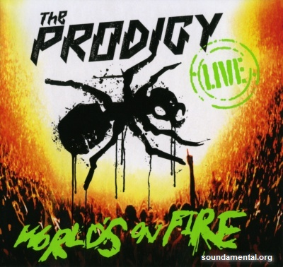 The Prodigy - World's on fire / Copyright The Prodigy