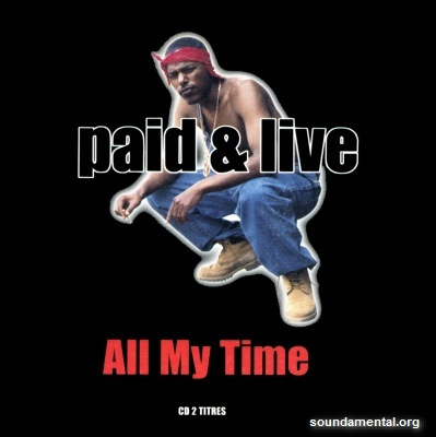 Paid & Live - All my time / Copyright Paid & Live