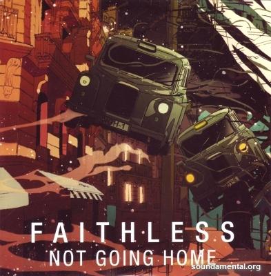 Faithless - Not going home / Copyright Faithless
