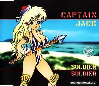 Captain Jack - Soldier soldier / Copyright Captain Jack