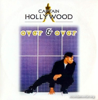 Captain Hollywood - Over & over / Copyright Captain Hollywood