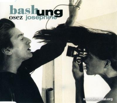 Bashung - Osez Joséphine / Copyright Alain Bashung