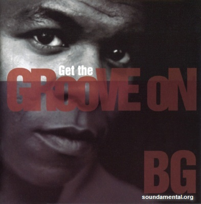 B.G. - Get the groove on / Copyright B.G. The Prince Of Rap