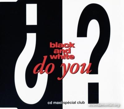 Black And White - Do you? / Copyright Black & White