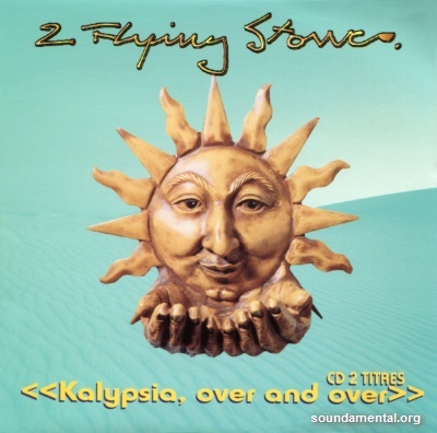 2 Flying Stones - Kalypsia, over and over / Copyright 2 Flying Stones