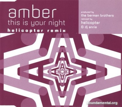 Amber - This is your night (Helicopter Remix) / Copyright Amber