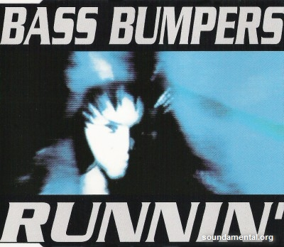 Bass Bumpers - Runnin' / Copyright Bass Bumpers