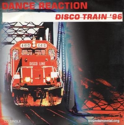 Dance Reaction - Disco train '96 / Copyright Dance Reaction