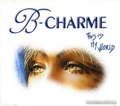 B-Charme - This is my world / Copyright B-Charme