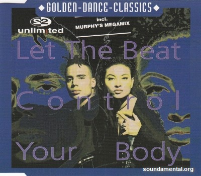2 Unlimited - Let the beat control your body / Copyright 2 Unlimited