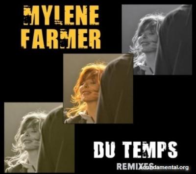 Mylène Farmer - Du temps (Remixes) / Copyright Mylène Farmer