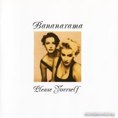 Bananarama - Please yourself (Remastered & expanded) / Copyright Bananarama
