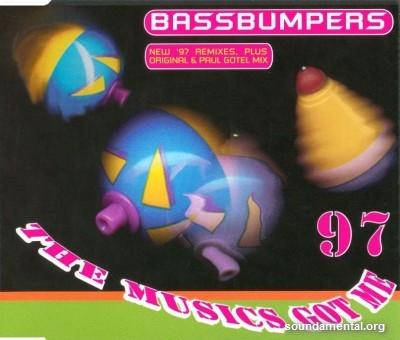 Bass Bumpers - The music's got me '97 / Copyright Bass Bumpers