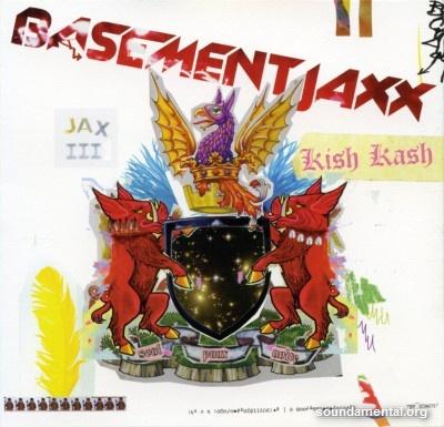 Basement Jaxx - Kish Kash / Copyright Basement Jaxx