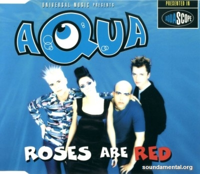 Aqua - Roses are red / Copyright Aqua