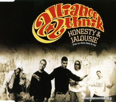 Alliance Ethnik - Honesty & jalousie (Fais un choix dans la vie) / Copyright Alliance Ethnik