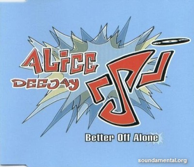 Alice Deejay - Better off alone / Copyright Alice Deejay
