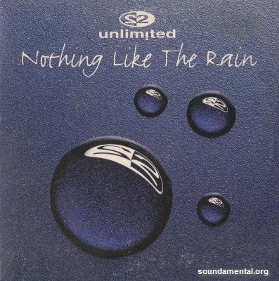 2 Unlimited - Nothing like the rain / Copyright 2 Unlimited