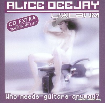 Alice Deejay - Who needs guitars anyway? / Copyright Alice Deejay