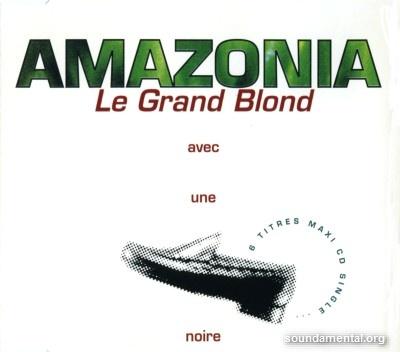 Amazonia (2) - Le Grand Blond (Avec une chaussure noire) / Copyright Amazonia (2)