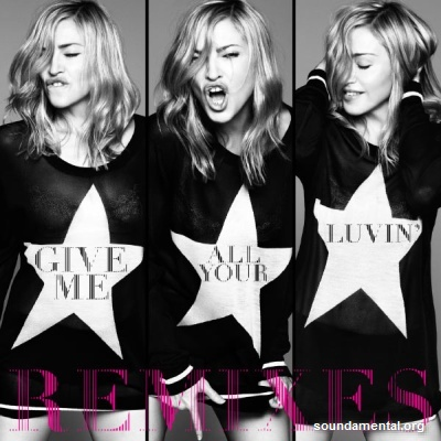 Madonna - Give me all your luvin' (Remixes) / Copyright Madonna