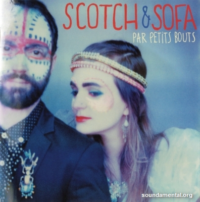 Scotch & Sofa - Par petits bouts / Copyright Scotch & Sofa