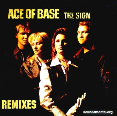 Ace Of Base - The sign (Remixes) / Copyright Ace Of Base