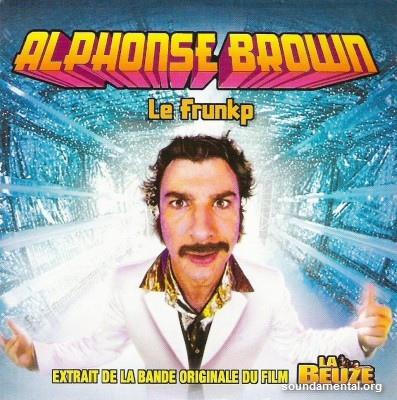 """Alphonse Brown - Le frunkp (Extrait de la BOF """"La beuze"""") / Copyright Alphonse Brown"""