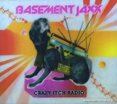 Basement Jaxx - Crazy Itch Radio / Copyright Basement Jaxx