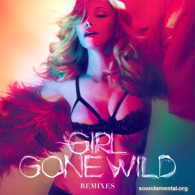 Madonna - Girl gone wild (Remixes) / Copyright Madonna