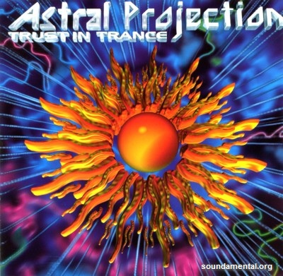 Astral Projection - Trust in trance / Copyright Astral Projection