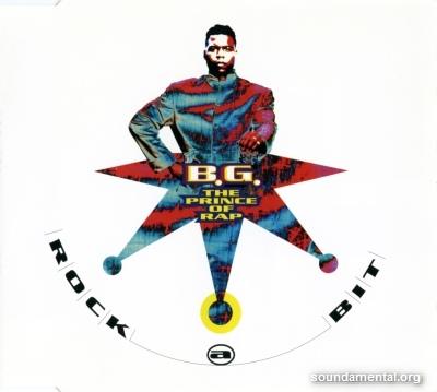 B.G. The Prince Of Rap - Rock a bit / Copyright B.G. The Prince Of Rap