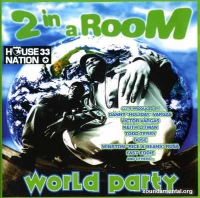 2 In A Room - World party / Copyright 2 In A Room