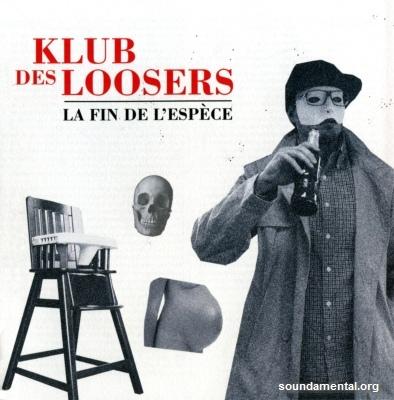 Klub Des Loosers - La fin de l'espèce / Copyright Klub Des Loosers