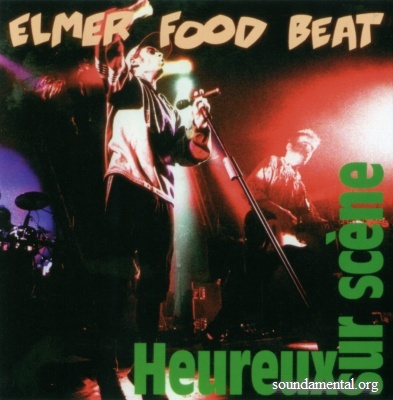 Elmer Food Beat - Heureux sur scène (Original Album Classics - CD4) / Copyright Elmer Food Beat