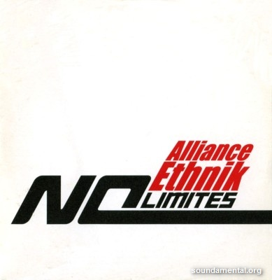 Alliance Ethnik - No limites / Copyright Alliance Ethnik