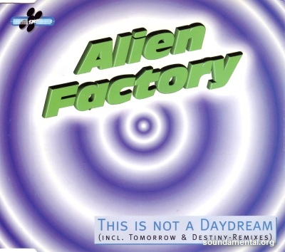 Alien Factory - This is not a daydream / Copyright Alien Factory